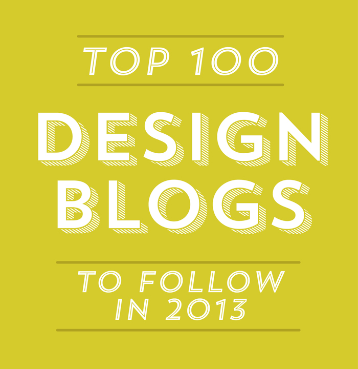 Top 100 Design Blogs To Follow | Ciera Design Studio: cieradesign.com/2013/02/22/top-100-design-blogs-to-follow-in-2013