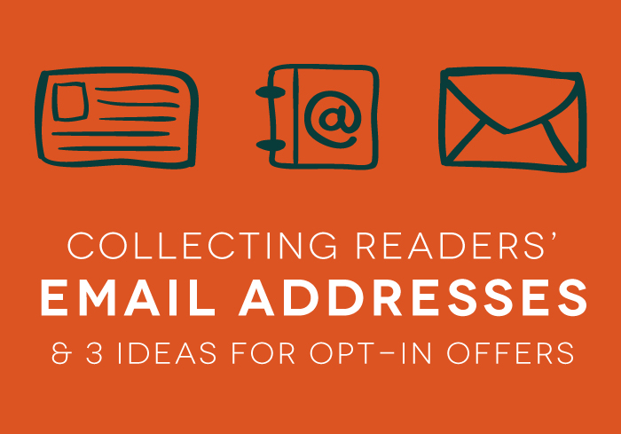 Collecting Email Addresses and Three Ideas for Opt In Offers