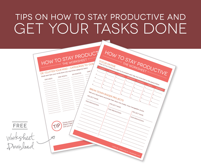 tips on how to stay productive and get your tasks done
