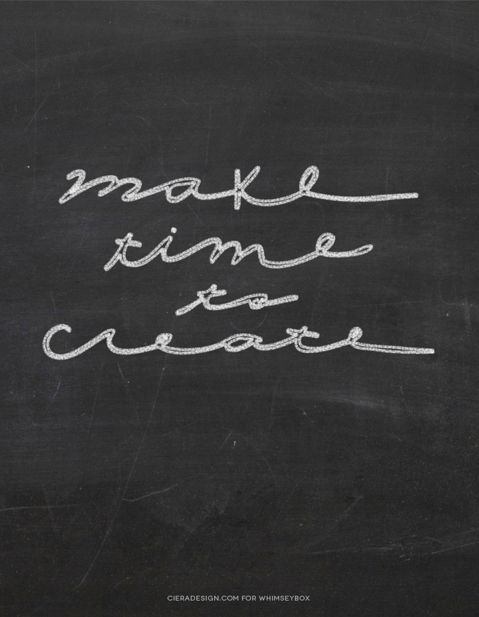 Make Time To Create via CieraDesign.com