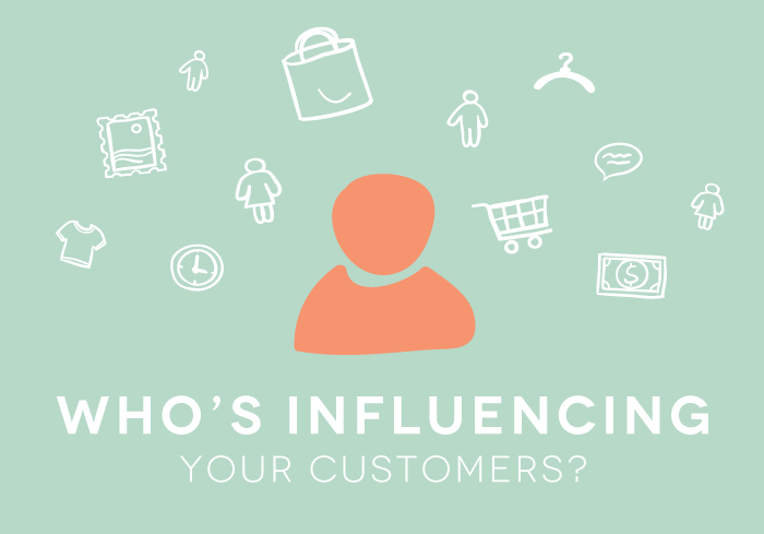Who's Influencing Your Customers and Why it Matters