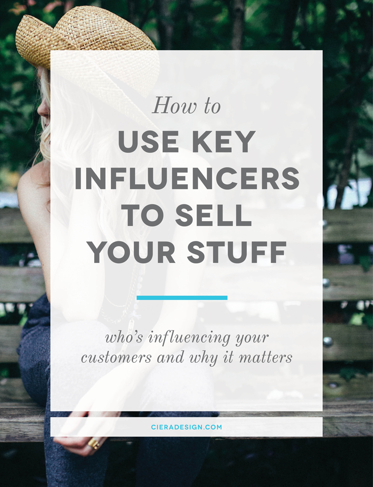 How To Use Key Influencers To Sell Your Stuff