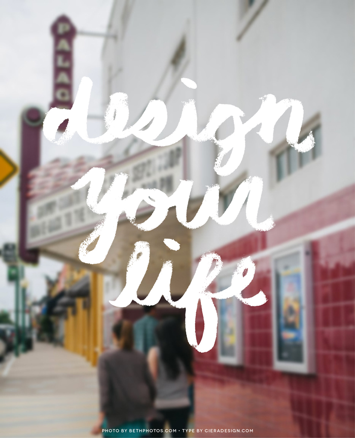Design Your Life Hand Drawn Type