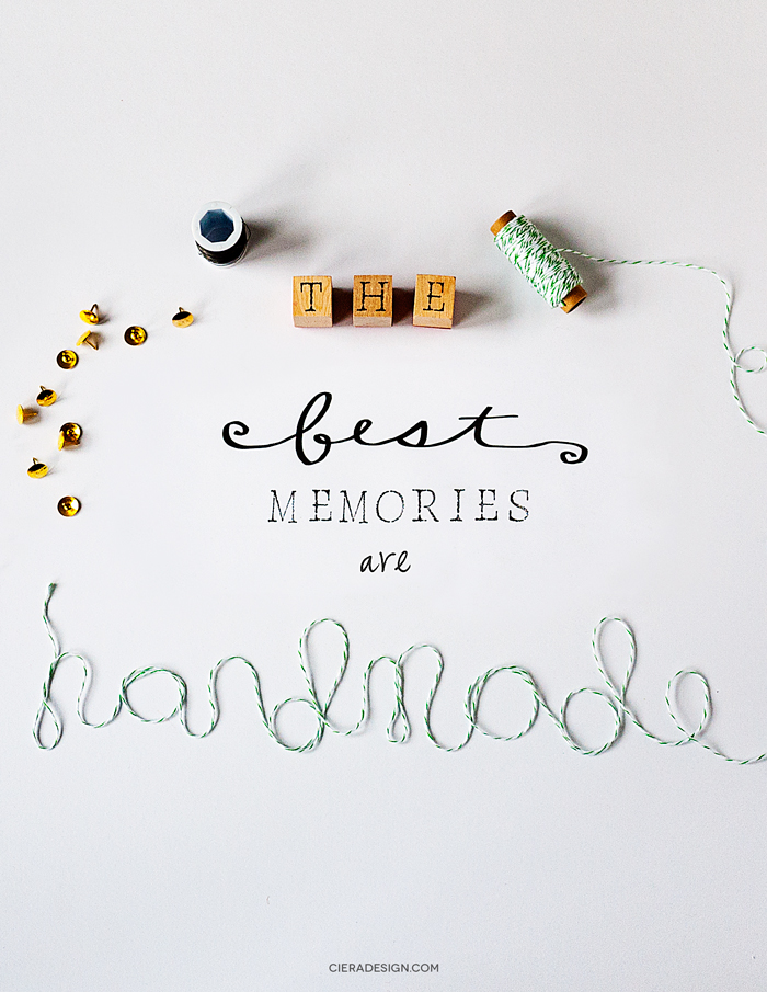 The Best Memories Are Handmade by Ciera Design