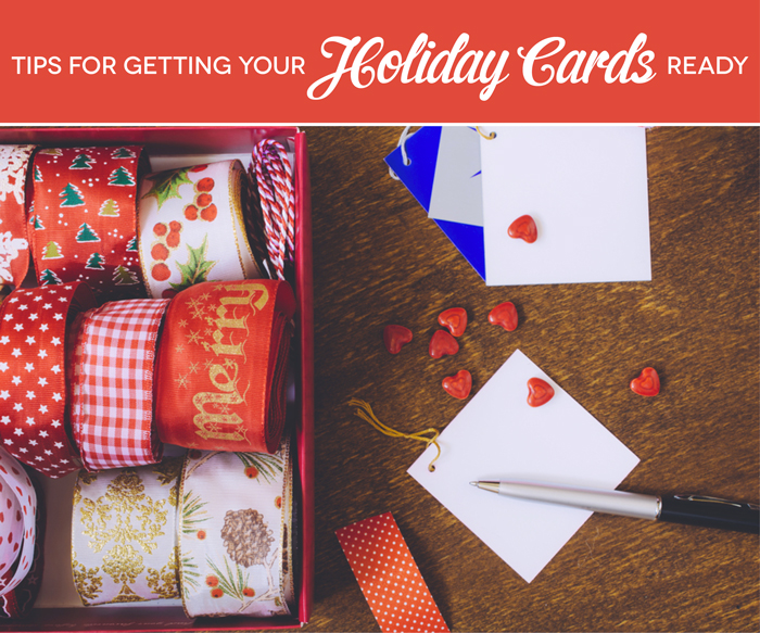 5 Tips For Getting Your Holiday Cards Ready