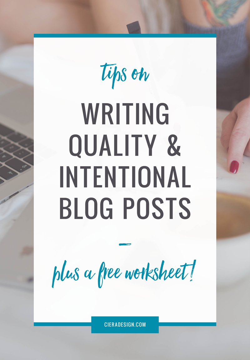 It's quality over quantity! How to write intentional blog posts. Click through for a free worksheet!