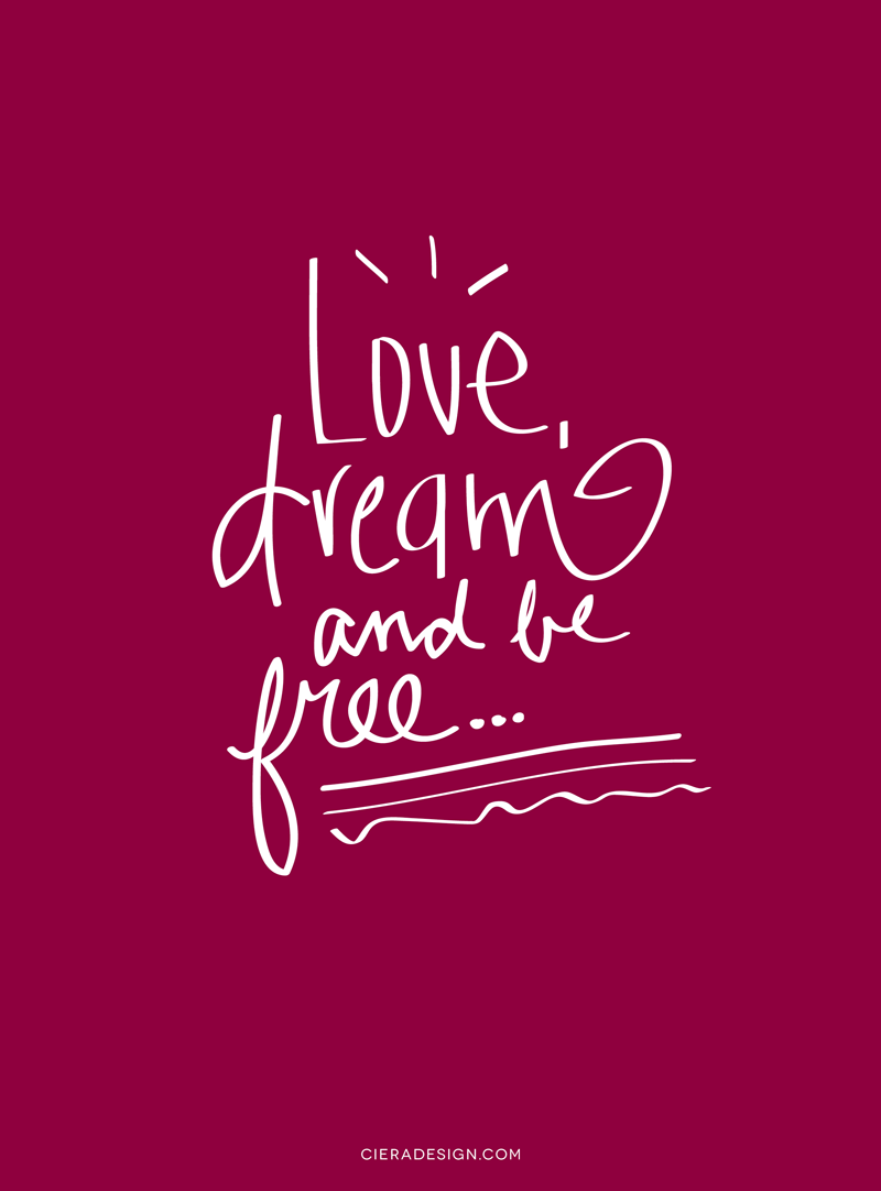 Hand Lettered Love Dream and Be Free