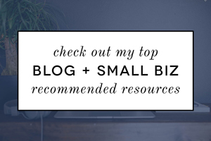 Blog + small biz recommended resources
